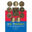 Naši prezidenti na mincích, medailích a plaketách 1918 - 1993 - 2008