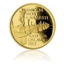 2012 - Most v Náměšti na Oslavou - zlatá mince z cyklu Mosty České republiky, Proof